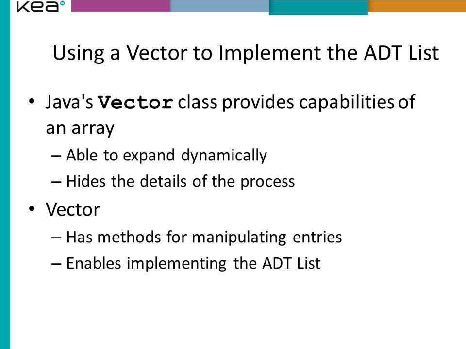 Using a Vector to Implement the ADT List