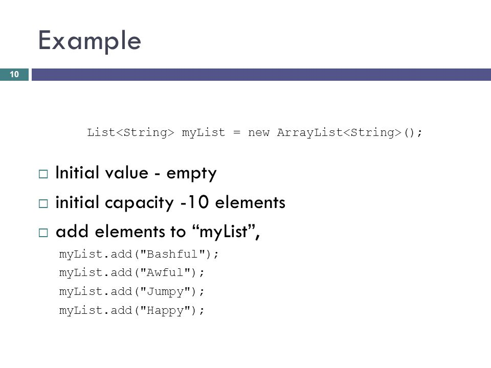 Example List<String> myList = new ArrayList<String>();