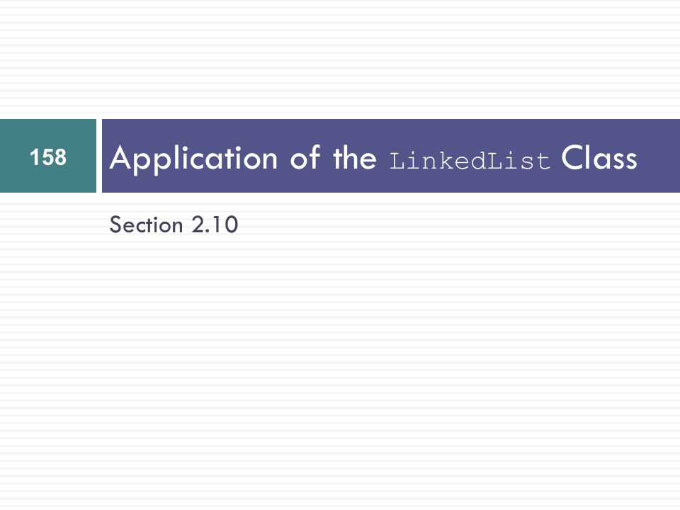 Application of the LinkedList Class