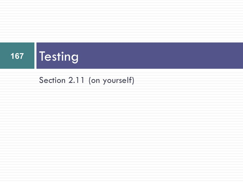 Testing Section 2.11 (on yourself)