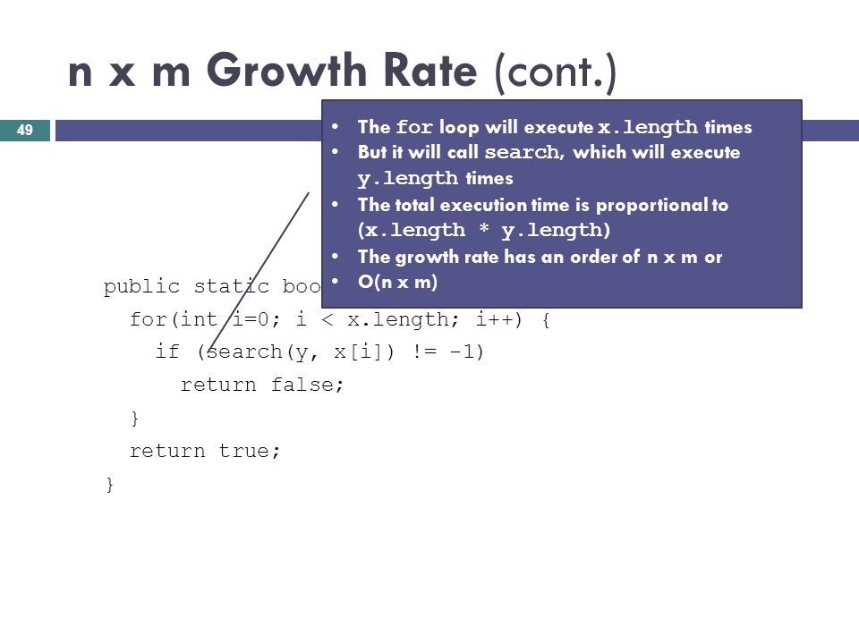 n x m Growth Rate (cont.) The for loop will execute x.length times