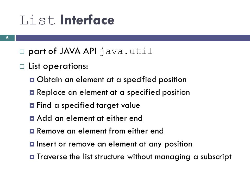 List Interface part of JAVA API java.util List operations: