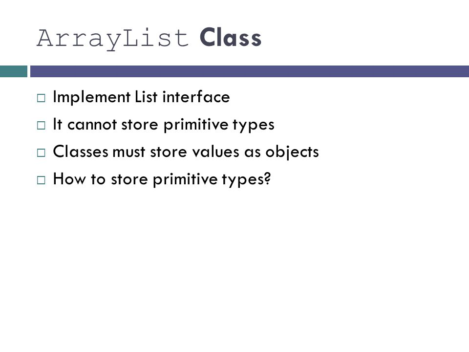 ArrayList Class Implement List interface