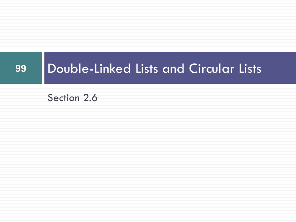 Double-Linked Lists and Circular Lists
