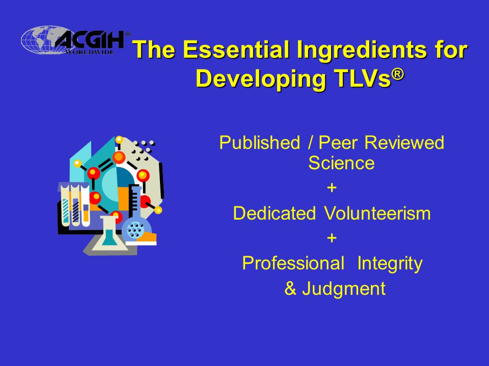 The Essential Ingredients for Developing TLVs®