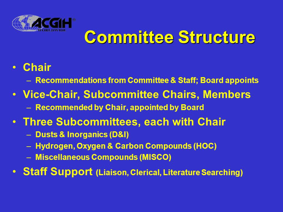 Committee Structure Chair Vice-Chair, Subcommittee Chairs, Members