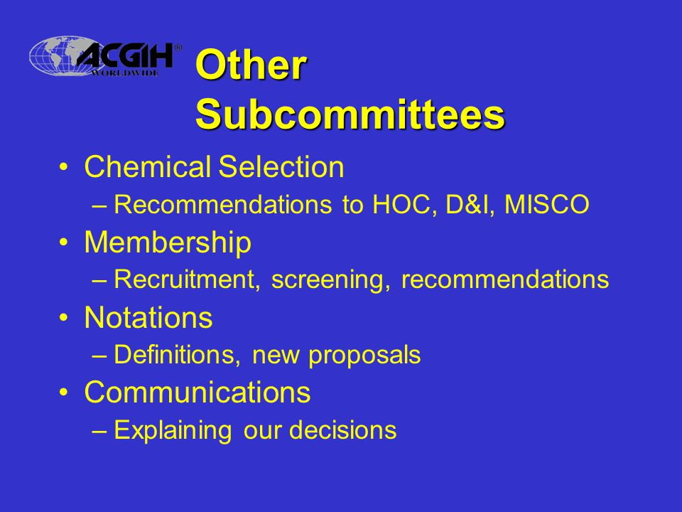 Other Subcommittees Chemical Selection Membership Notations