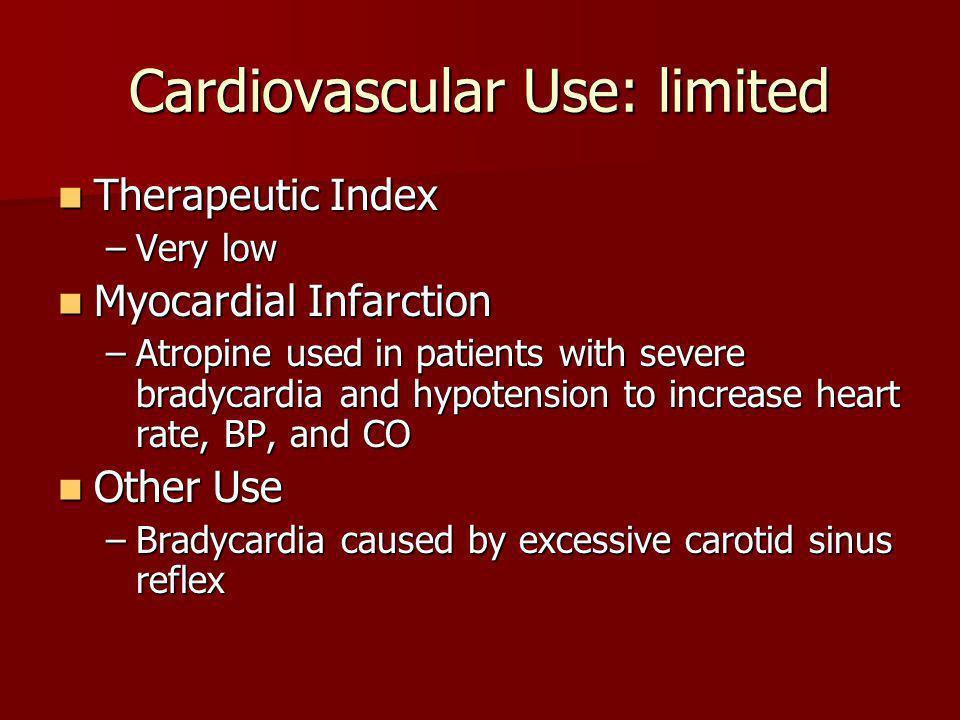 Cardiovascular Use: limited