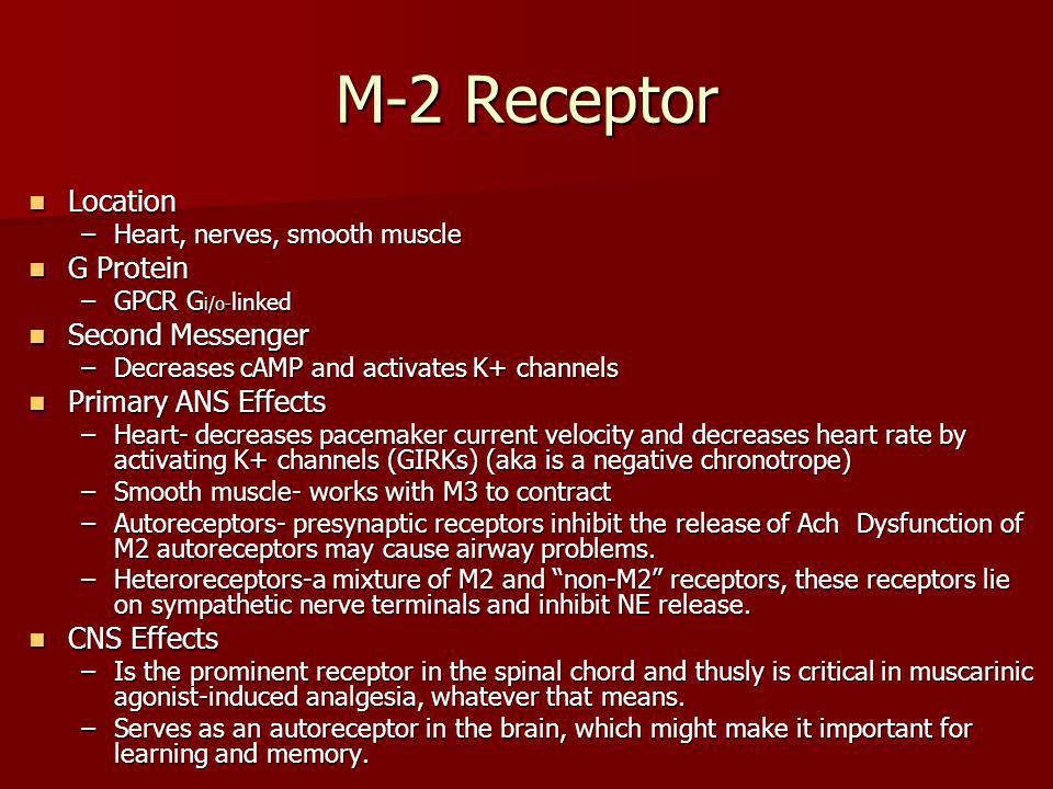 M-2 Receptor Location G Protein Second Messenger Primary ANS Effects