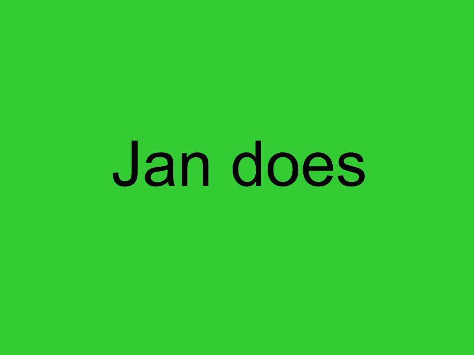 Jan does