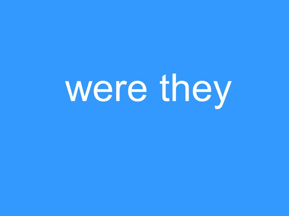 were they