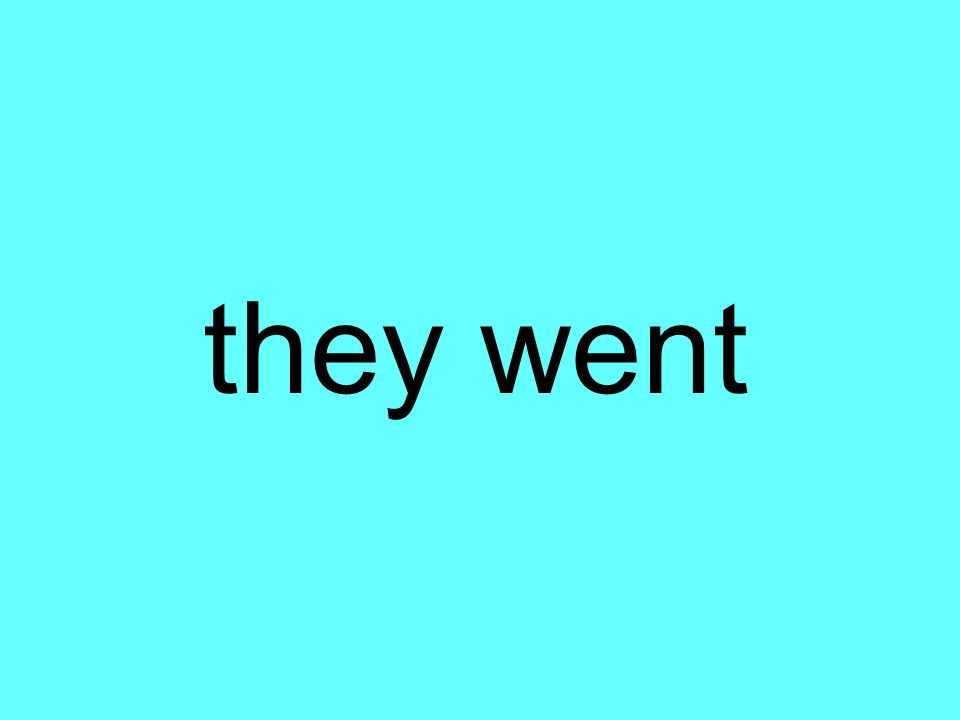 they went