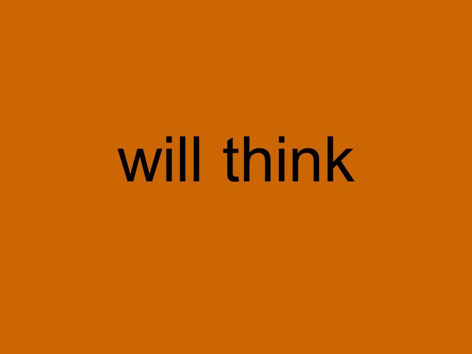 will think