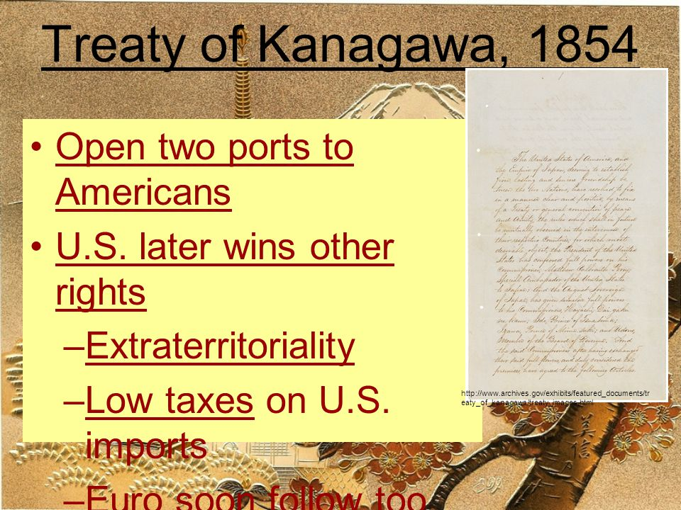 Treaty of Kanagawa, 1854 Open two ports to Americans