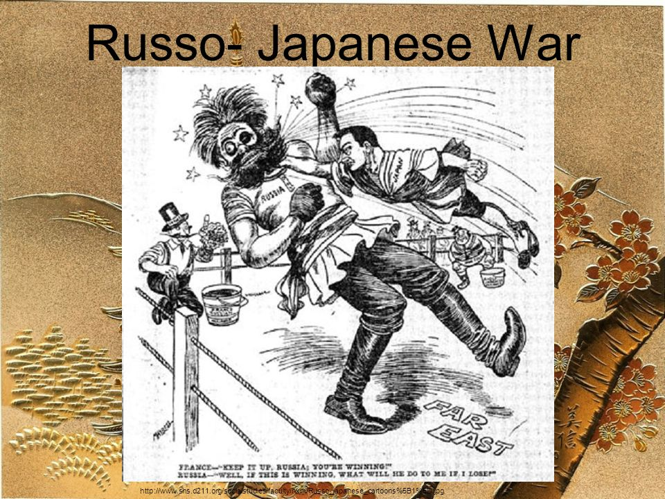 Russo- Japanese War http://www.shs.d211.org/socialstudies/faculty/hxm/Russo_japanese_cartoons%5B1%5D.jpg.
