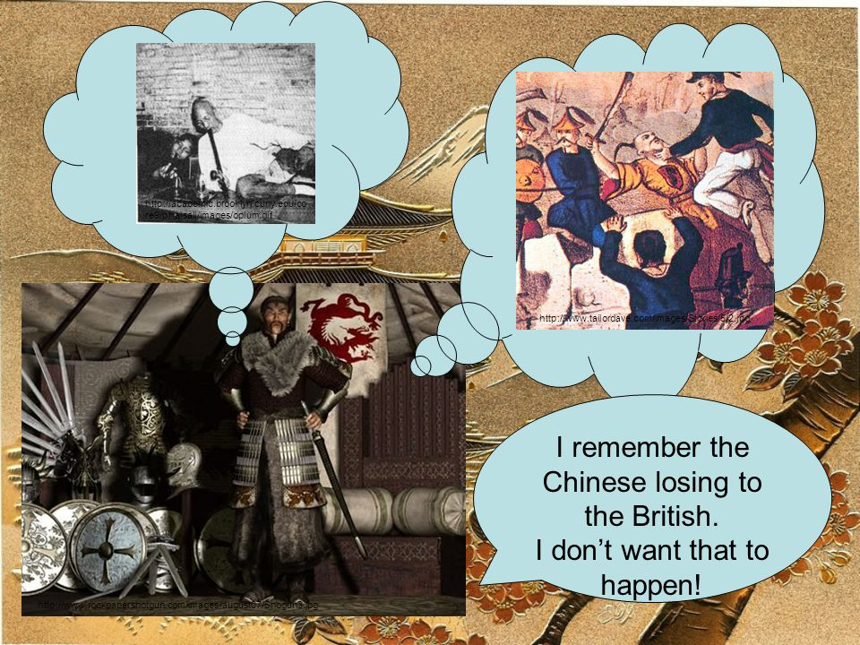 I remember the Chinese losing to the British.