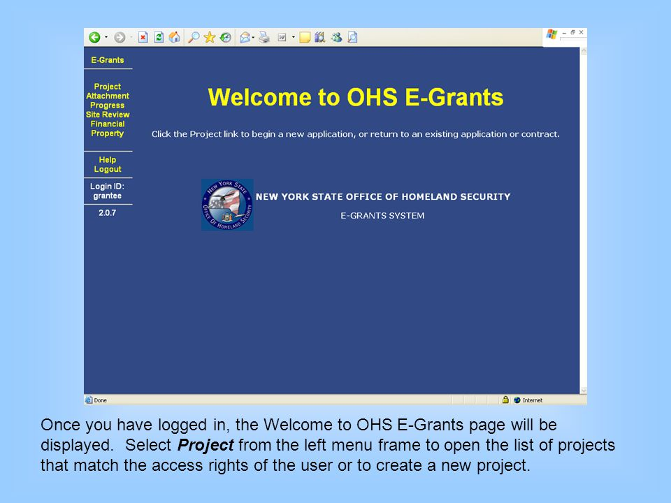 Once you have logged in, the Welcome to OHS E-Grants page will be displayed.