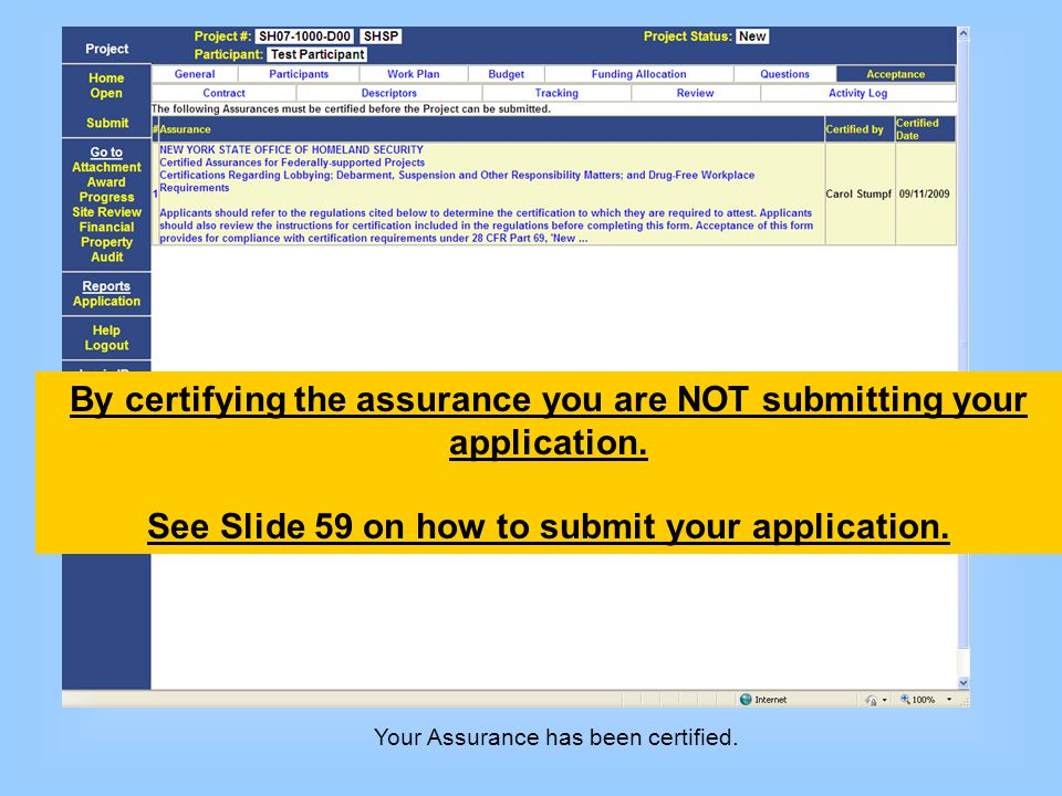 By certifying the assurance you are NOT submitting your application.