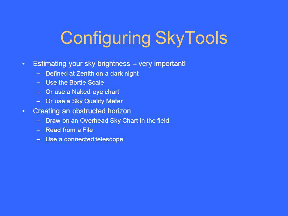Configuring SkyTools Estimating your sky brightness – very important!
