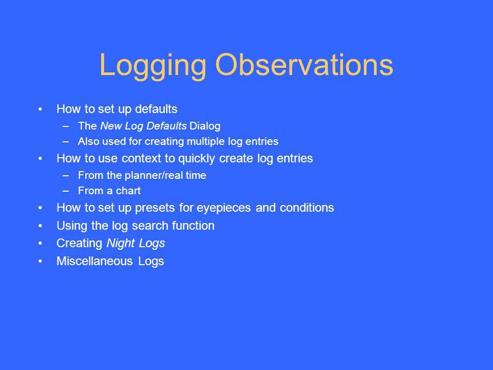 Logging Observations How to set up defaults