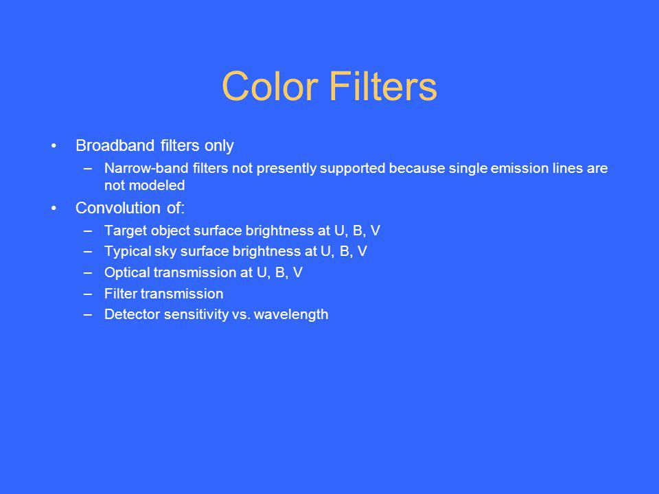 Color Filters Broadband filters only Convolution of:
