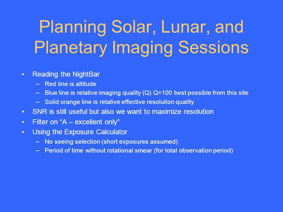 Planning Solar, Lunar, and Planetary Imaging Sessions