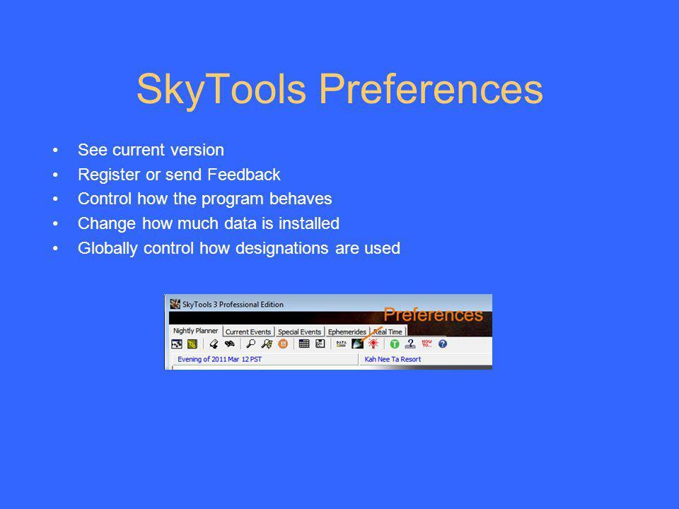 SkyTools Preferences See current version Register or send Feedback