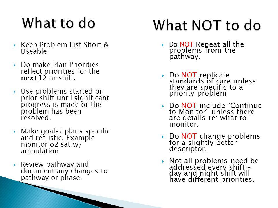 What to do What NOT to do. Do NOT Repeat all the problems from the pathway.