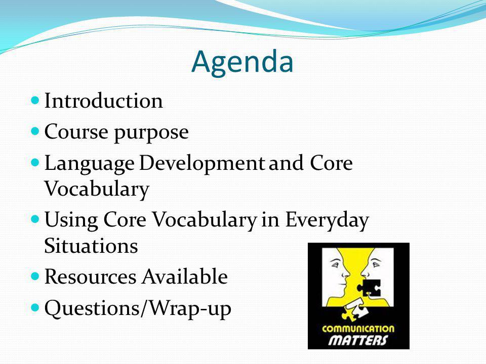 Agenda Introduction Course purpose