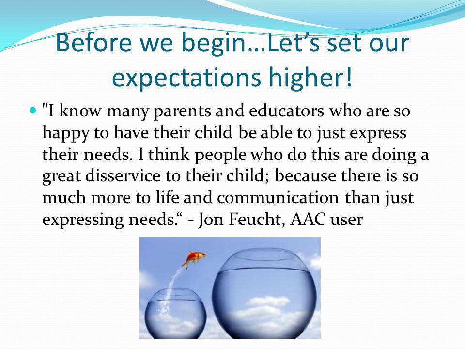 Before we begin…Let's set our expectations higher!