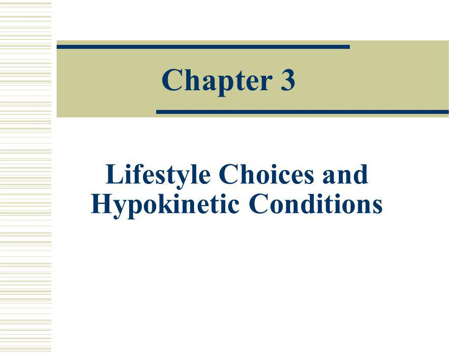 Lifestyle Choices and Hypokinetic Conditions