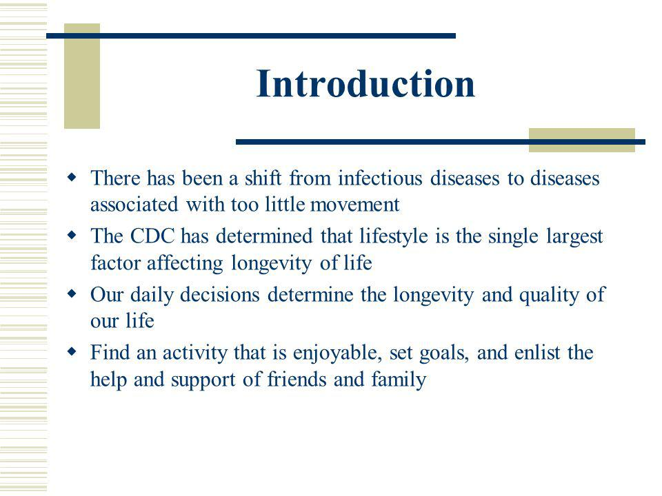 Introduction There has been a shift from infectious diseases to diseases associated with too little movement.
