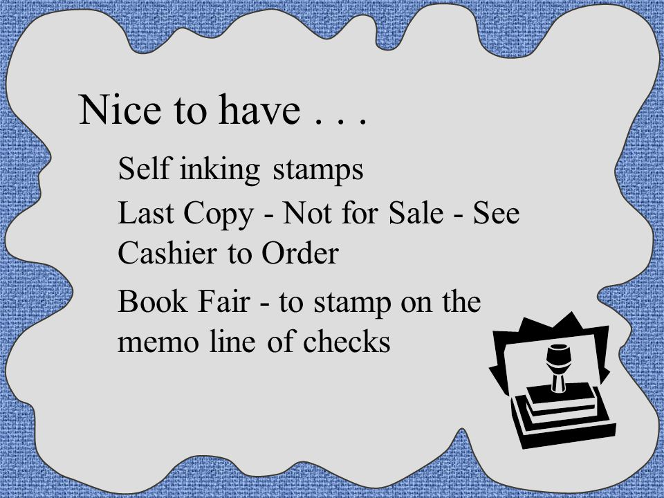 Nice to have . . . Self inking stamps
