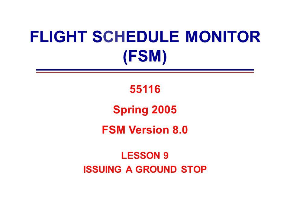 FLIGHT SCHEDULE MONITOR (FSM)