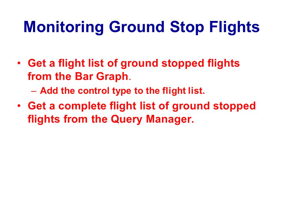 Monitoring Ground Stop Flights
