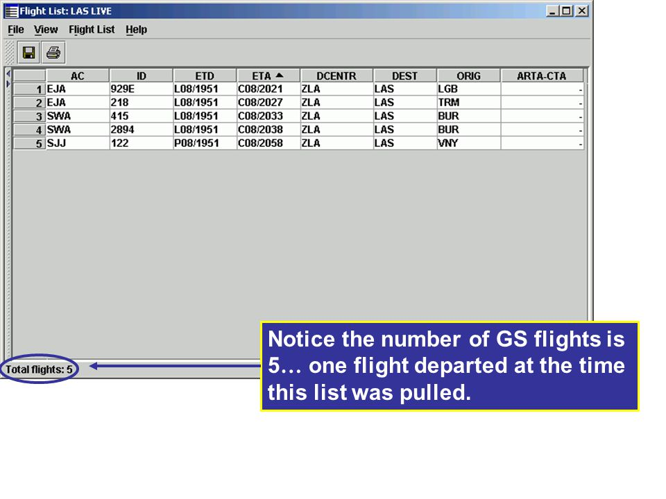 Notice the number of GS flights is 5… one flight departed at the time this list was pulled.