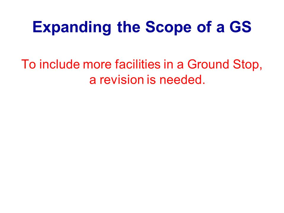 Expanding the Scope of a GS