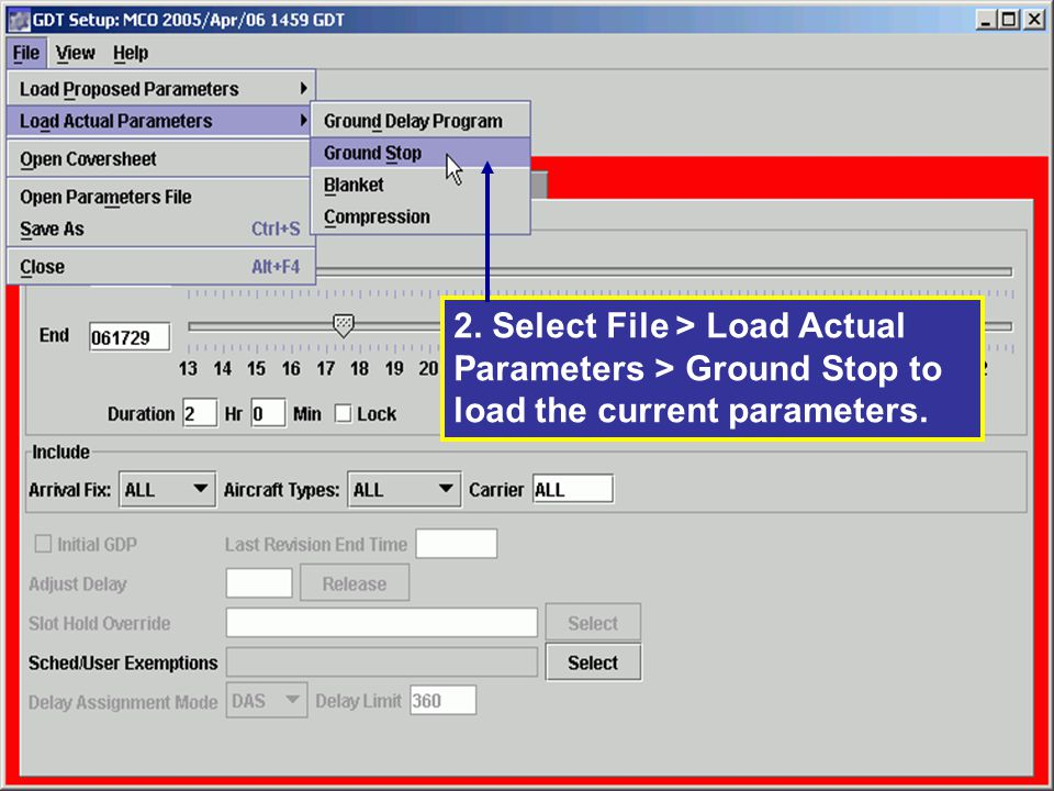 2. Select File > Load Actual Parameters > Ground Stop to load the current parameters.
