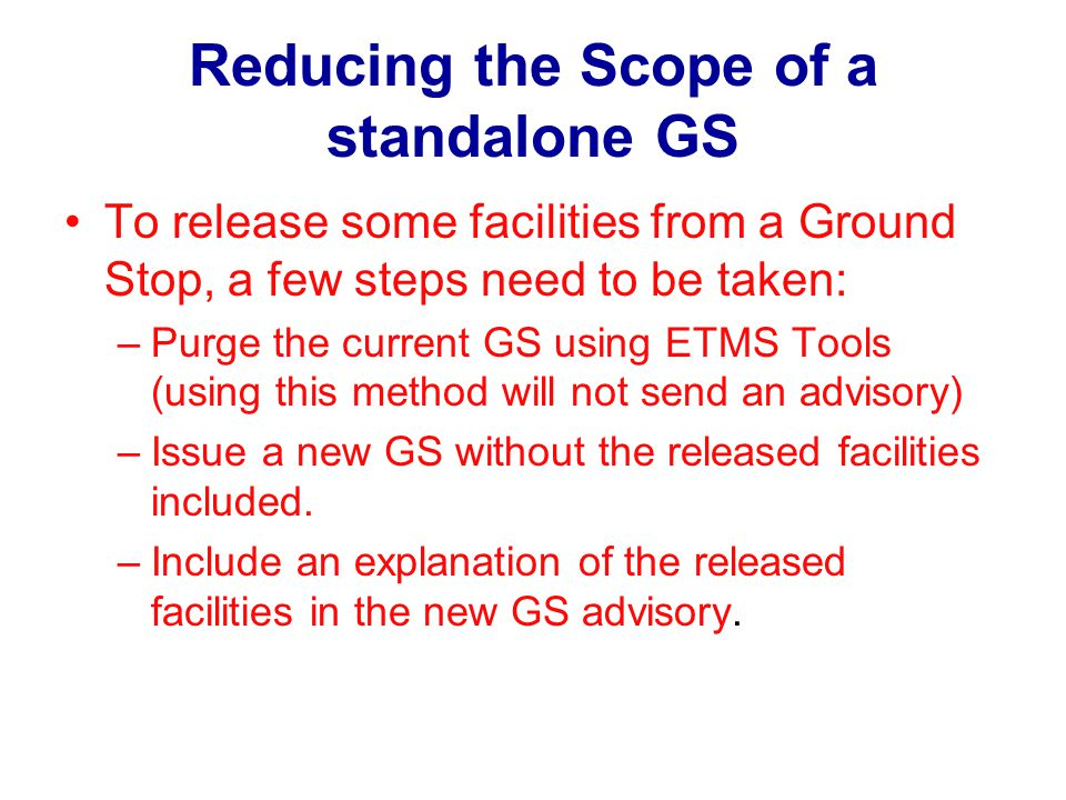 Reducing the Scope of a standalone GS