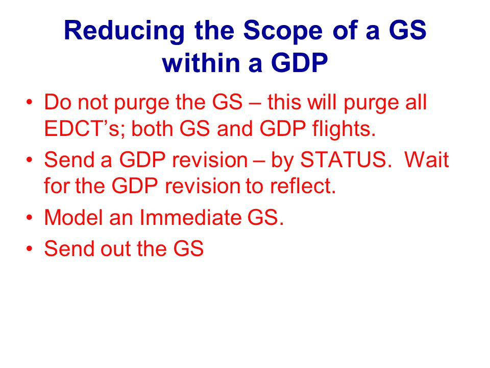Reducing the Scope of a GS within a GDP