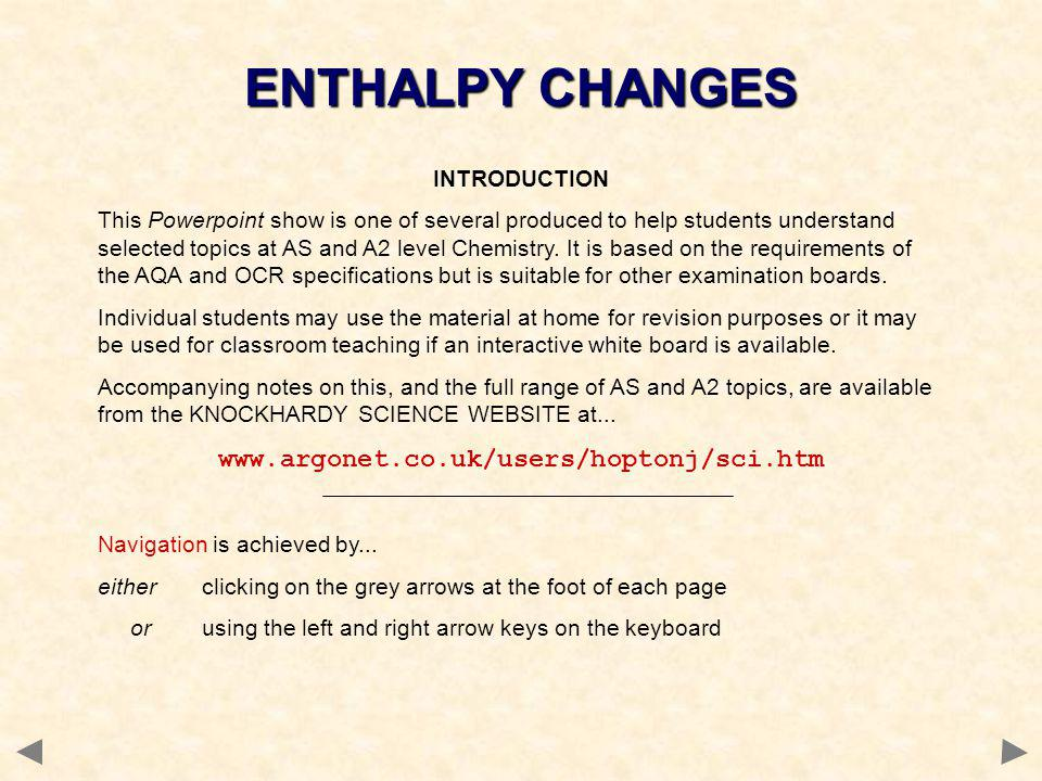 ENTHALPY CHANGES www.argonet.co.uk/users/hoptonj/sci.htm INTRODUCTION