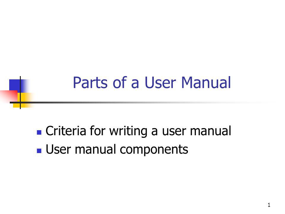 Criteria for writing a user manual User manual components