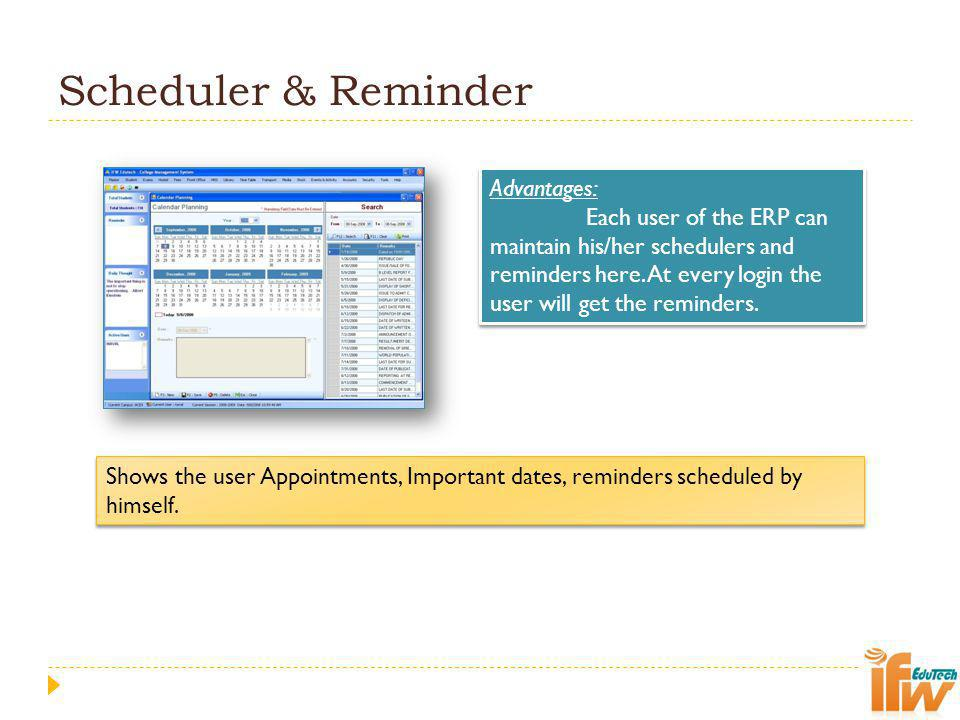Scheduler & Reminder Advantages: