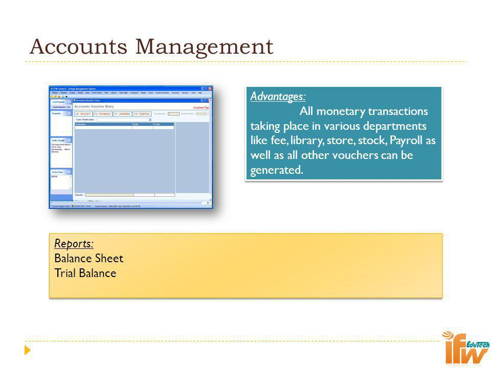 Accounts Management Advantages: