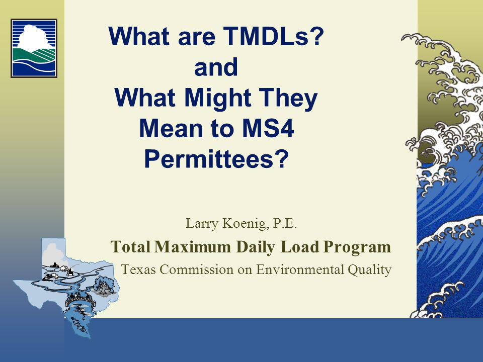 What are TMDLs and What Might They Mean to MS4 Permittees
