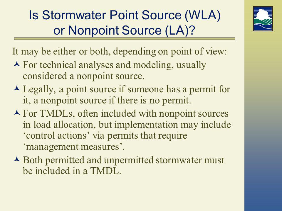 Is Stormwater Point Source (WLA) or Nonpoint Source (LA)