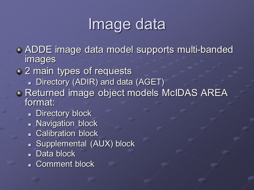 Image data ADDE image data model supports multi-banded images