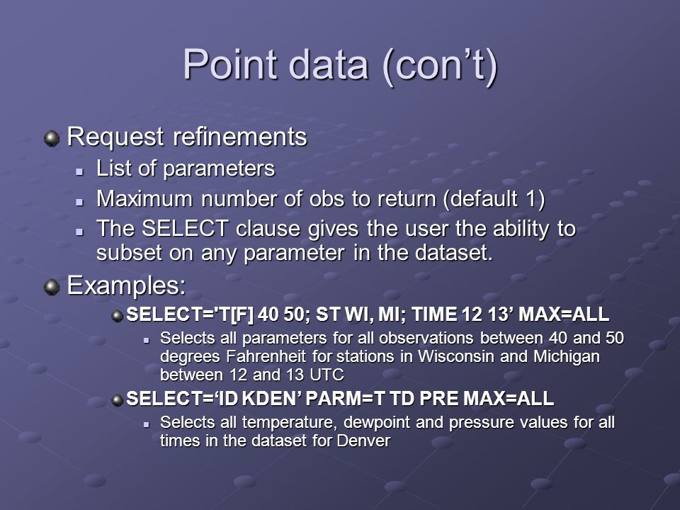 Point data (con't) Request refinements Examples: List of parameters
