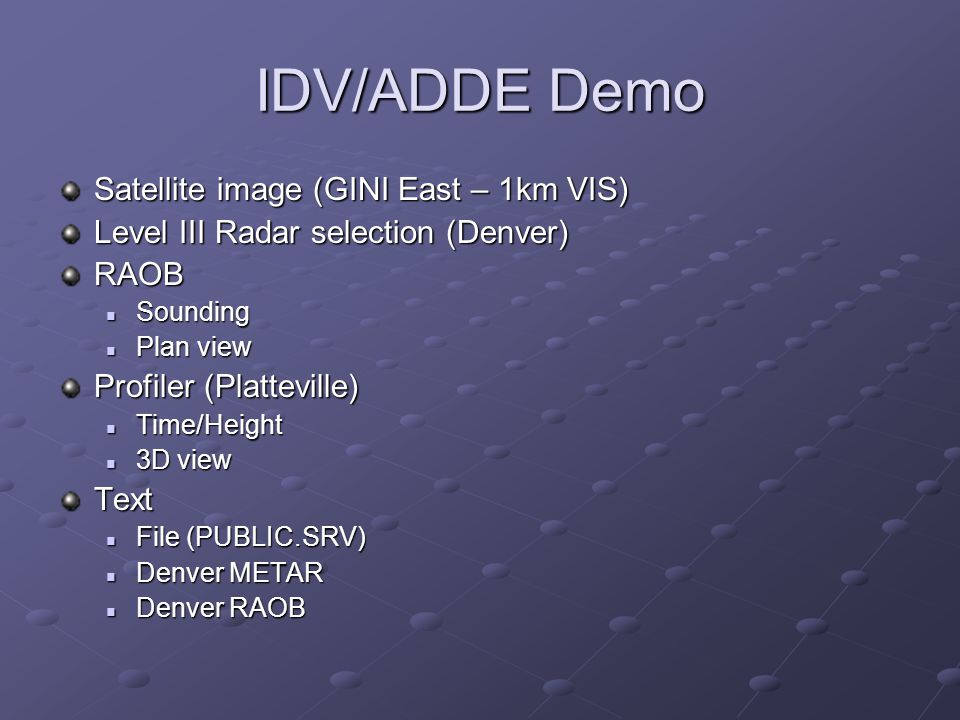 IDV/ADDE Demo Satellite image (GINI East – 1km VIS)