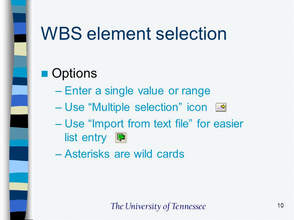 WBS element selection Options Enter a single value or range